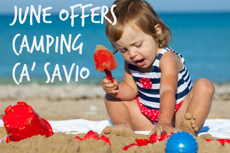 June offers Camping Ca' Savio